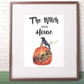 Witch in the House print Hostess gift Halloween decor Pumpkin print  Raven printable Typography Quote holiday gift Raven sign Art For her