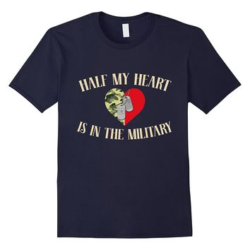 Half My Heart Is In The Military Husband Wife T Shirt Proud
