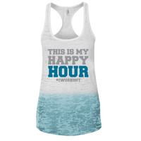 This is My Happy Hour #iworkout Ombre Burnout Racerback Tank - Great For Gym - Great Motivation