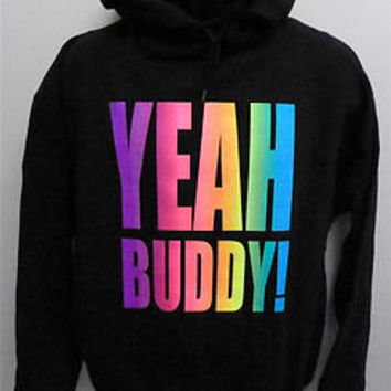 "JERSEY SHORE ""YEAH BUDDY"" ~ HOODIE MULTI COLOR ,COOL STORY,TROLLS,MAKE SANDWICH"