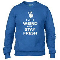 get weird and stay fresh workaholics Crewneck sweatshirt