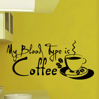 Wall Vinyl Decal My Blood Type is Coffee Quote Home Wall Decor Sticker Mural Design Kitchen Cafe Z485