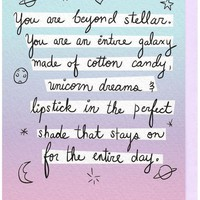 You Are An Entire Galaxy Made of Cotton Candy Card - OUT OF STOCK UNTIL 2019