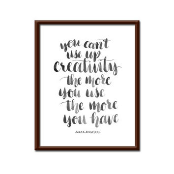 Printable Wall Decor, You Can't Use Up Creativity, Maya Angelou, Motivational, Inspirational,