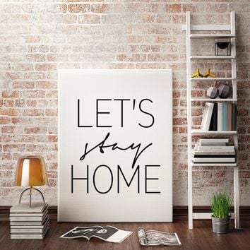 Let's Stay Home Canvas Painting Printable Nordic Minimalist Scandinavian Wall Art Black White Pictures for Kids Room Home Decor