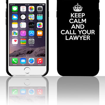 Keep Calm And Call Your Lawyer 5 5s 6 6plus phone cases