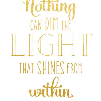 Nothing Can Dim the Light Print / Maya Angelou Print / Maya Angelou Quote / Actual Foil Print / Gold Foil Print / Inspirational Print