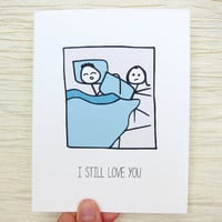 "Funny Valentine. Valentines Day Card. Bed hog - ""I still love you."""