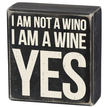 I'm Not A Wino Box Sign by Primitives by Kathy