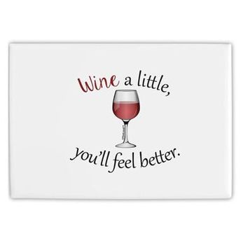 "Wine a Little Fridge Magnet 2""x3"" Landscape by TooLoud"