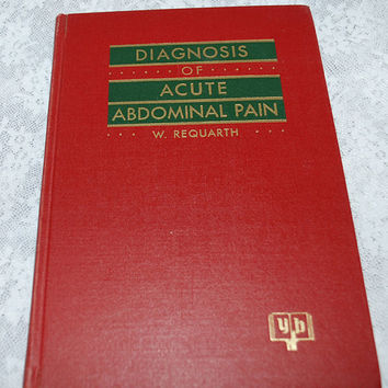 Vintage Medical Book - Diagnosis of Acute Abdominal Pain - GIFT for Gastroenterologist - Colorectal Specialists - Med Students - Nurses