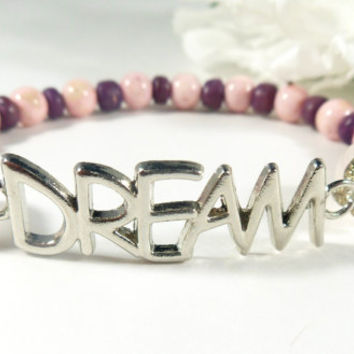 Dream Bracelet, Inspirational Pink Bracelet, Motivational Word Bracelet, Dream Charm Bracelet, Inspiring Jewelry, Valentines Gift For Her