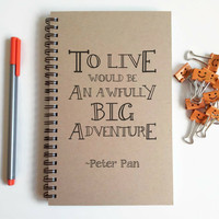 To live would be an awfully big adventure, Peter pan