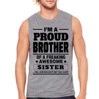 Proud Brother Of A Freaking Awesome Sister Muscle Tank