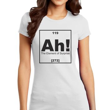 Ah the Element of Surprise Funny Science Juniors Petite T-Shirt by TooLoud
