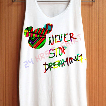 Never Stop Dreaming Shirt Walt Disney Quote Shirts Top Tank Top Tee Tunic Singlet Women - Size S M L