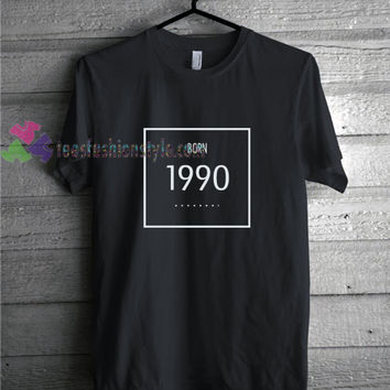 Born 1990 t shirt gift tees unisex adult cool tee shirts buy cheap