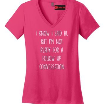I Know I Said Hi Funny Ladies V-Neck T Shirt Anti Social College Gift Tee Z5