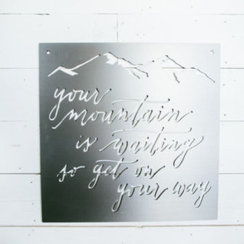 """Your Mountain Is Waiting"" Sign - The Magnolia Market"