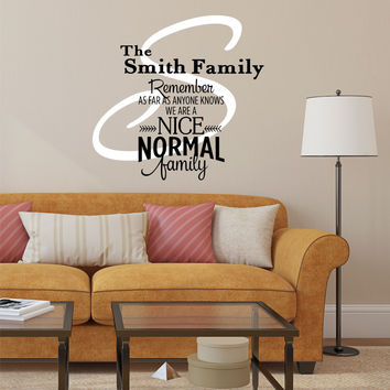 Family Name Decal - by Decor Designs Decals, Nice Normal Family - Personalized Family Wall Decal Name Monogram - Vinyl Wall Decal Family Wall Decal Wedding Gift - AU22