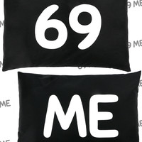 69 ME PILLOW CASE SET