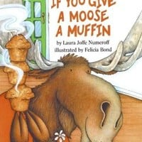 If You Give a Moose a Muffin