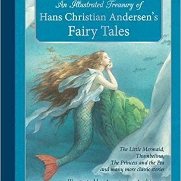 An Illustrated Treasury of Hans Christian Andersen's Fairy Tales: The Little Mermaid, Thumbelina, the Princess and the Pea and Many More Classic Stories Hardcover – November 1, 2014