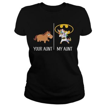 Your aunt and my aunt unicorn shirt Classic Ladies Tee