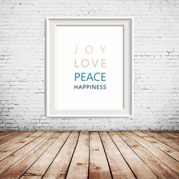 "8x10"", 5x7"", 4x6"" Joy, Love, Peace, Happiness Quote, marine tones Printable Art, wall art, wall decor, gallery wall, home decoration"