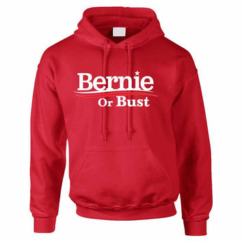 Adult Hoodie Bernie Or Bust America USA Elections Top