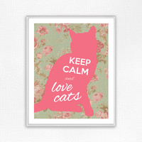 Keep Calm And Love Cats, Cat Print, Cat Poster, Wall Decor, Wall Art, Cat Lover, Inspirational Print, Pet Art, Vintage, Floral