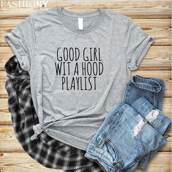 MORE STYLES! Good Girl Wit A Hood Playlist, Funny Graphic Tees, Tank-Tops & Sweatshirts