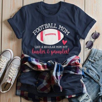 Women's Funny Football Mom T Shirt Like Normal Mom Louder Prouder Shirts Game Day TShirts
