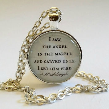 Michelangelo Quote | Glass Necklace | Pendant | Cuff Bracelet | Key Ring | I Saw the Angel in the Marble | Artist Gift | Quote | Gift Idea