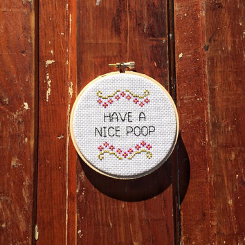 Have a Nice Poop Cross Stitch in Hoop