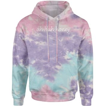 Uh Huh Honey  Tie-Dye Adult Hoodie Sweatshirt