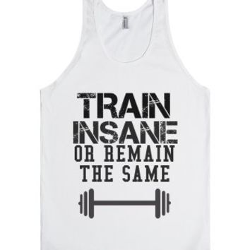 TRAIN INSANE OR REMAIN THE SAME | White Tank-Unisex White Tank