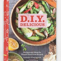 D.I.Y. Delicious: Recipes And Ideas For Simple Food From Scratch By Vanessa Barrington- Assorted One