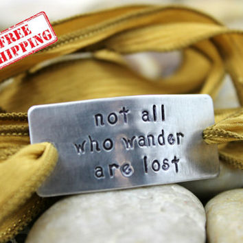 "Custom Silk Wrap Bracelet - ""not all who wander are lost"" Bracelet - J. R. R. Tolkien - The Lord of The Rings - Hand Dyed Silk Ribbon"