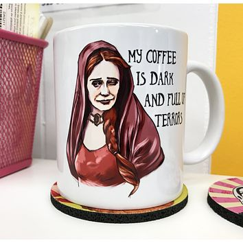 My Coffee Is Dark and Full of Terrors - Melisandre Mug