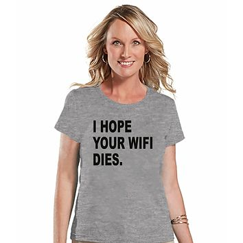 7 ate 9 Apparel Womens Hope Your Wifi Dies T-shirt