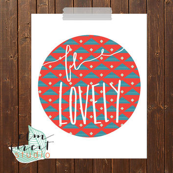 Be Lovely Modern Print  Typography Print  Inspirational Quote Print  Quote Print  Motivational Print  Be Lovely Quote Typography Print