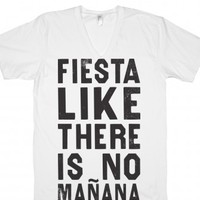 Fiesta Like There's No Manana (V Neck) |