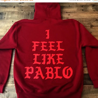 BLACK FRIDAY SALE I Feel Like Ye / I Feel Like Pablo Cardinal Red Hoodie / Yeezy Yeezus Tlop Merch / Free Shipping