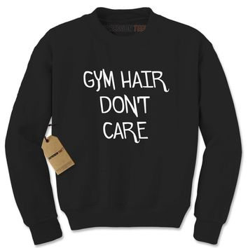 Gym Hair Don't Care Adult Crewneck Sweatshirt