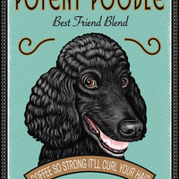 Black Poodle Art - Potent Poodle - Coffee So Strong It'll Curl Your Hair -  11x14 art print by Krista Brooks