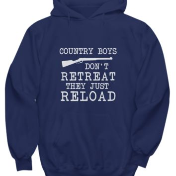 Country Boys Don't Retreat Just Reload Sweater Hoodie