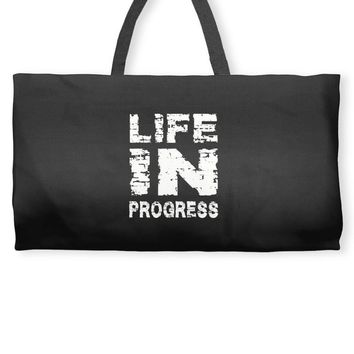 LIFE IN PROGRESS Weekender Totes