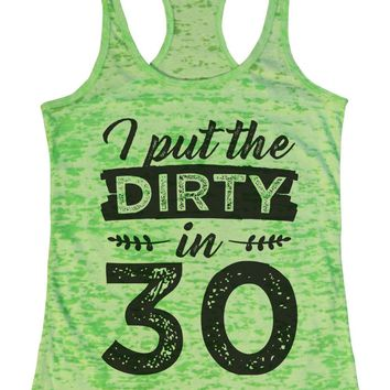 I Put The Dirty In 30 Burnout Tank Top By Funny Threadz