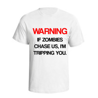 Warning: If Zombies Chase Us, I'm Tripping You Funny Zombie Shirt Tshirt